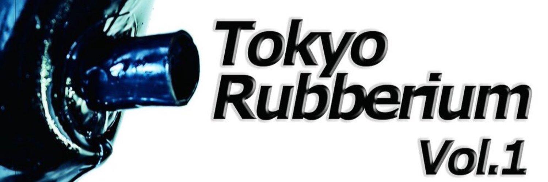[5/6] Tokyo Rubberium vol.01
